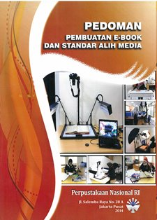 Koleksi Ebook Preservasi Perpusnas RI judul Pedoman Pembuatan Ebook dan Standar Alih Media Digital