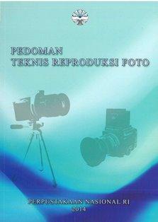 Koleksi Ebook Preservasi Perpusnas RI judul Pedoman Teknis Reproduksi Foto
