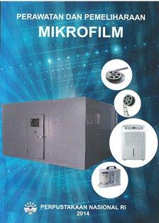 Koleksi Ebook Preservasi Perpusnas RI judul Perawatan dan Pemeliharaan Mikrofilm